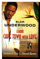 Blair Underwood Presents FROM CAPE TOWN WITH LOVE: A Tennyson Hardwick Novel by Underwood, Blair; Tananarive Due and Steven Barnes