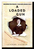 A LOADED GUN: Emily Dickinson for the 21st Century. by [Dickinson, Emily] Charyn, Jerome.