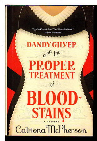DANDY GILVER AND THE PROPER TREATMENT OF BLOODSTAINS. by McPherson, Catriona.