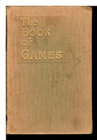 THE BOOK OF GAMES with Directions How to Play Them. by White, Mary.