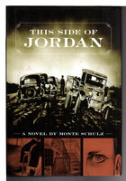 THIS SIDE OF JORDAN. by Schulz, Monte.