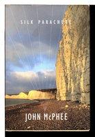 SILK PARACHUTE. by McPhee, John.