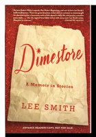 DIMESTORE: A Memoir in Stories. by Smith, Lee.