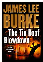 TIN ROOF BLOWDOWN: A Dave Robicheaux Novel. by Burke, James Lee.