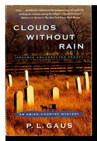 CLOUDS WITHOUT RAIN: An Ohio Amish Mystery. by Gaus, P. L.