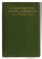 A HISTORY OF LATIN AMERICA. by Sweet, William Warren.
