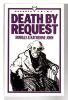 DEATH BY REQUEST. by John, Romilly and Katherine; Introduction by Patricia Craig and Mary Cadogan.
