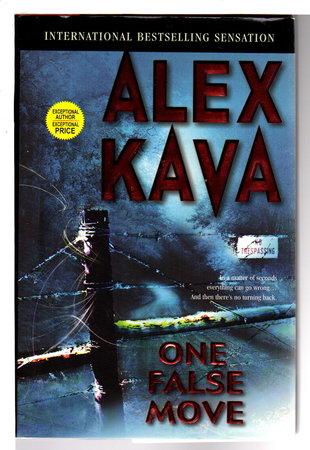 ONE FALSE MOVE. by Kava, Alex.