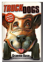 TRUCKDOGS: A Novel in Four Bites. by Base. Graeme (as told to him by his dog Molly)