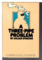 A THREE-PIPE PROBLEM. by Symons, Julian.