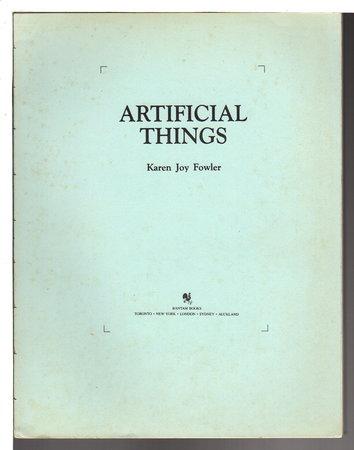 ARTIFICIAL THINGS by Fowler, Karen Joy.
