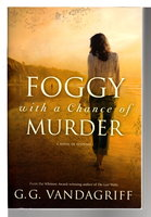 FOGGY WITH A CHANCE OF MURDER. by Vandagriff, G.G.