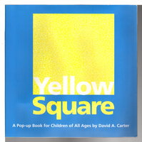 YELLOW SQUARE: A Pop-up Book for Children of All Ages. by Carter, David A.