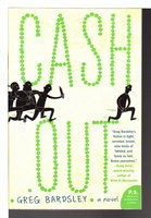 CASH OUT. by Bardsley, Greg.