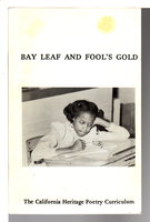 BAY LEAF and FOOL'S GOLD: The California Heritage Poetry Curriculum 1982-1983. by Simon, John Oliver, project director.