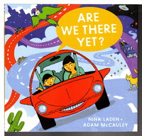 ARE WE THERE YET? by Laden, Nina and Adam McCauley.