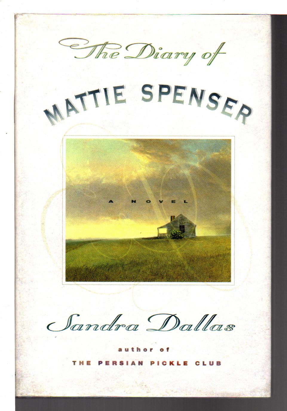 DALLAS, SANDRA. - THE DIARY OF MATTIE SPENSER.
