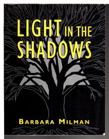 LIGHT IN THE SHADOWS. by Milman, Barbara.