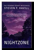 NIGHTZONE: A Posadas County Mystery. by Havill, Steven F.
