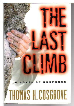 THE LAST CLIMB. by Cosgrove, Thomas.