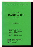LIFE IN THE DARK AGES: A Memoir. by Pawel, Ernest.