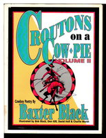 CROUTONS ON A COW PIE, Volume II: Cowboy Poetry. by Black, Baxter.