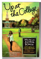 UP AT THE COLLEGE. by Bowen, Michele Andrea.