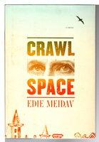 CRAWL SPACE. by Meidav, Edie,