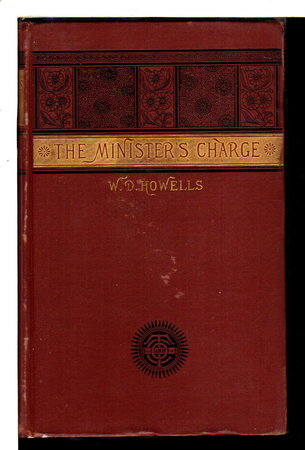 THE MINISTER'S CHARGE or The Apprenticeship of Lemuel Barker. by Howells, W.D