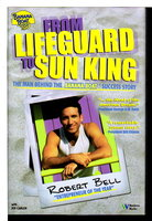 FROM LIFEGUARD TO SUN KING: The Man Behind the Banana Boat Success Story. by Bell, Robert with Joe Carlin.