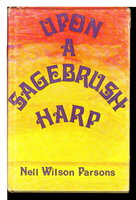 UPON A SAGEBRUSH HARP. by Parsons, Nell Wilson.