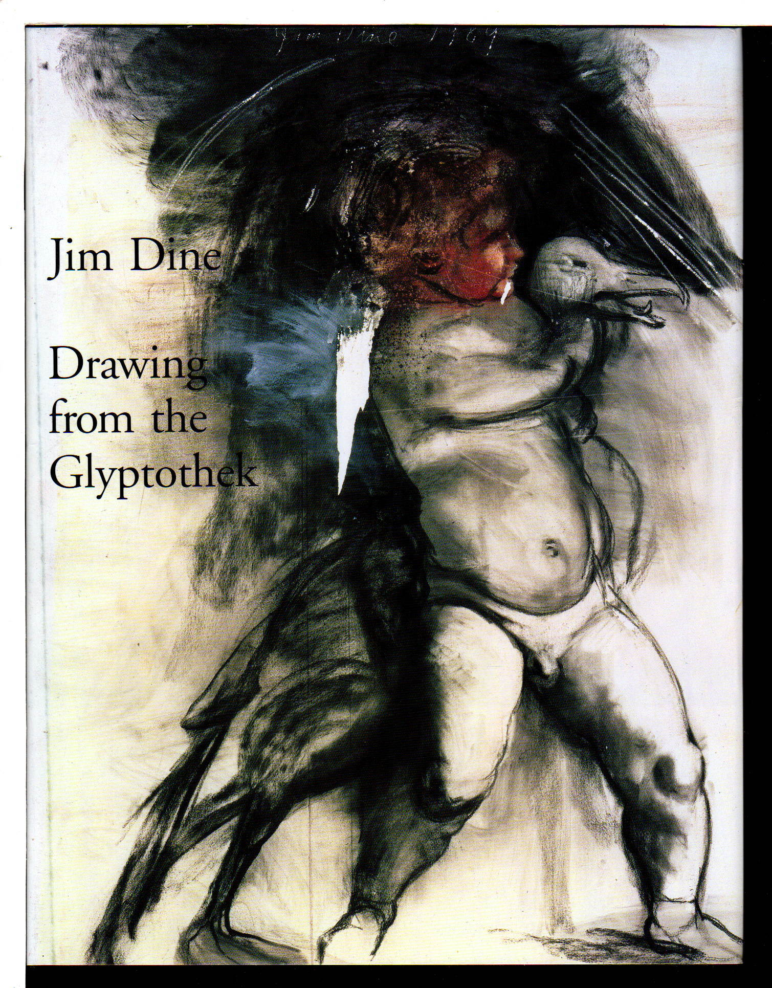 DINE, JIM; RUTH E FINE AND STEPHEN FLEISCHMAN - JIM DINE: DRAWING FROM THE GLYPTOTHEK.