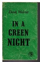 IN A GREEN NIGHT: Poems 1948-1960 by Walcott, Derek.
