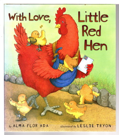 WITH LOVE, LITTLE RED HEN. by Ada, Alma Flor; Illustrated by Leslie Tryon.