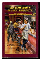 WHY I LEFT HARRY'S ALL-NIGHT HAMBURGERS And Other Stories From Isaac Asimov's Science Fiction Magazine. by [Anthology] Williams, Sheila and Charles Ardai, editors. Foreword by Isaac Asimov