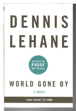WORLD GONE BY. by Lehane, Dennis.