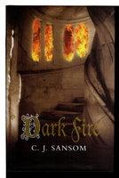 DARK FIRE. by Sansom, C.J.