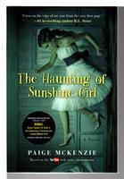 THE HAUNTING OF SUNSHINE GIRL, Book One. by McKenzie, Paige with Alyssa Sheinmel; story by Nick Hagen.
