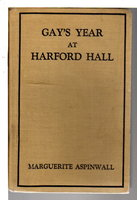 GAY'S YEAR AT HARFORD HALL. by Aspinwall, Marguerite.