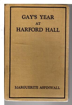 GAY'S YEAR AT HARFORD HALL. by Aspinwall, Marguerite.