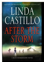 AFTER THE STORM. by Castillo, Linda.
