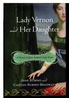 LADY VERNON AND HER DAUGHTER: A Novel of Jane Austen's Lady Susan. by Rubino, Jane and Caitlen Rubino-Bradway.