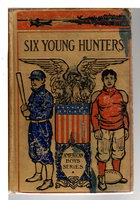 SIX YOUNG HUNTERS or Adventures of the Greyhound Club. by Parker, William Gordon (1875 -?)