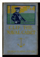 CLIF, THE NAVAL CADET or Exciting Days at Annapolis. #2 by Fitch, Ensign Clarke (pseudonym of Upton Sinclair)