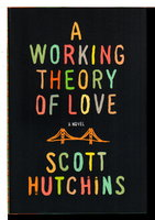 A WORKING THEORY OF LOVE. by Hutchins, Scott.