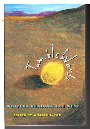 TUMBLEWORDS: Writers Reading the West. by Fox, William L., editor.