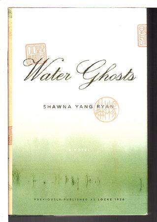 WATER GHOSTS (original title Locke, 1928.) by Ryan, Shawna Yang.