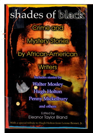 SHADES OF BLACK: Crime and Mystery Stories by African American Authors. by [Anthology, signed.] Bland, Edith Taylor , editor; Gary Phillips, Gar Anthony Haywood and Frankie Y Bailey, signed.