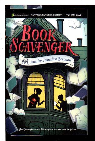 BOOK SCAVENGER. by Bertram, Jennifer Chambliss.