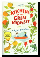 KITCHENS OF THE GREAT MIDWEST. by Stradal, J. Ryan.